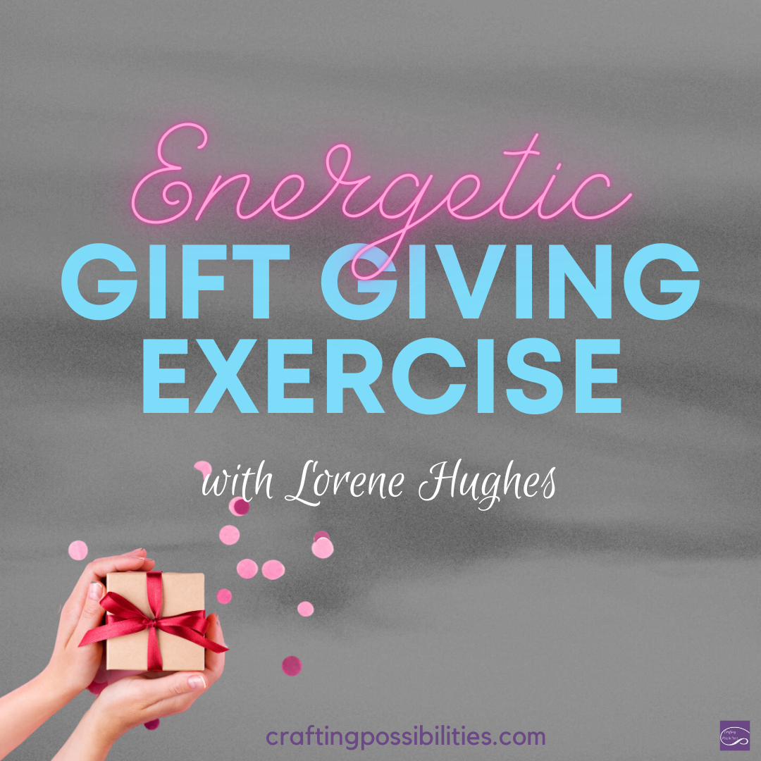 energetic-gift-giving-exercise-with-lorene-hughes